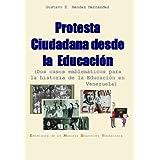 E10 Protesta Ciudadana desde la Educación. Dos casos emblemáticos para la historia de la Educación en Venezuela...