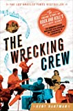 The Wrecking Crew: The Inside Story of Rock and Rolls Best-Kept Secret