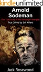 Arnold Sodeman: The True Story of the...
