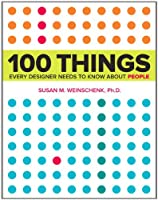 100 Things Every Designer Needs to Know About People ebook download