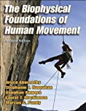img - for The Biophysical Foundations of Human Movement - 2nd by Bruce Abernethy (2004-08-04) book / textbook / text book