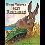 When Turtle Grew Feathers: A Folktale from the Choctaw Nation | Tim Tingle