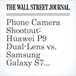 Phone Camera Shootout: Huawei P9 Dual-Lens vs. Samsung Galaxy S7 vs. Apple iPhone 6s Plus | Stu Woo