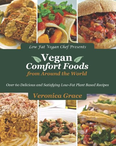 60 Quick And Easy Comfort Food Recipes: Vegan Comfort Foods From Around The World: Over 60