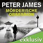 Mörderische Obsession: Der achte Fall für Roy Grace Hörbuch von Peter James Gesprochen von: Hans Jürgen Stockerl