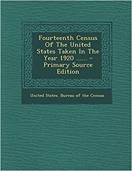 fourteenth census of the united states taken in the year 1920 united states bureau of