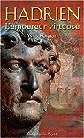 Hadrien, l'empereur virtuose