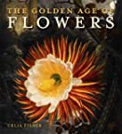 The Golden Age of Flowers: Botanical...