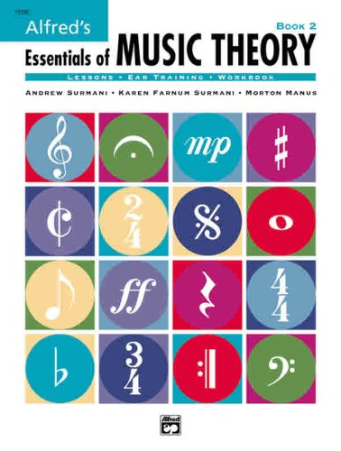 Essentials of Music Theory, Book 2, Morton Manus, Andrew Surmani, Karen Farnum Surmani