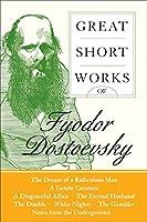 Great Short Works of Fyodor Dostoevsky (Harper Perennial Modern Classics)