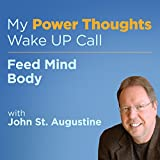 Feed Mind Body with John St. Augustine