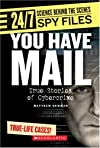 You Have Mail: True Stories of Cyberspies (24/7: Science Behind the Scenes: Spy Files)