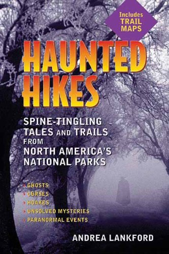 Haunted Hikes: Spine-Tingling Tales and Trails from North America
