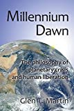 Millennium Dawn: The Philosophy of Planetary Crisis and Human Liberation, pbk