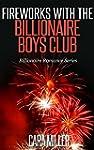 Fireworks with the Billionaire Boys C...