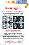 Born Again: Reincarnation Cases Involving Evidence of Past Lives, with Xenoglossy Cases Researched by Ian Stevenson, MD
