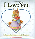 I Love You: A Keepsake Storybook Collection (0439847990) by Baker, Liza