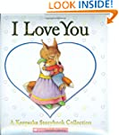 I Love You: A Keepsake Storybook Coll...