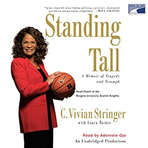 Standing Tall: A Memoir of Tragedy and Triumph | [C. Vivian Stringer, Laura Tucker]