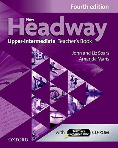 New Headway Upp Intermediate Teacher's Book&Tr CD-R 4th Edition (New Headway Fourth Edition)