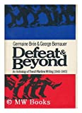 img - for Defeat & Beyond : An Anthology of The French Wartime Writing 1940-1945 book / textbook / text book