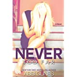 Never Too Far (Fallen Too Far) ~ Abbi Glines