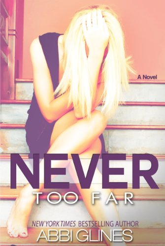 Never Too Far (Fallen Too Far) by Abbi Glines