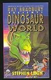 Ray Bradbury Presents Dinosaur World (0380762773) by Leigh, Stephen
