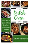 img - for Dutch Oven: 365 Days of Quick & Easy, One Pot, Dutch Oven Recipes book / textbook / text book