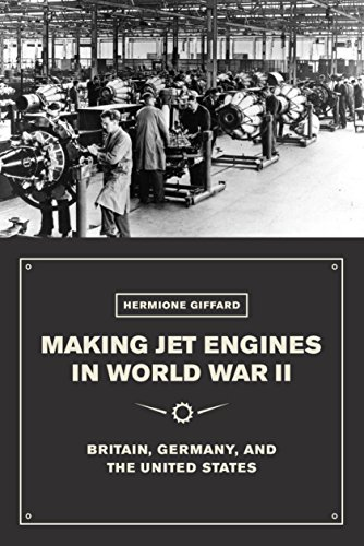 making-jet-engines-in-world-war-ii-britain-germany-and-the-united-states