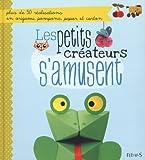 """Afficher """"Les petits créateurs s'amusent"""""""