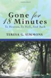 img - for Gone For 18 Minutes: To Heaven, To Hell, And Back book / textbook / text book