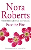 Nora Roberts Face The Fire: Number 3 in series (Three Sisters Island)