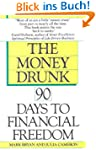 Money Drunk, Money Sober; 90 Days to...