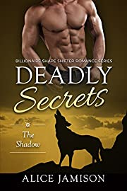 Deadly Secrets The Shadow (Billionaire Shape-Shifter Romance Series Book 1)