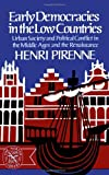 Early Democracies in the Low Countries: Urban Society and Political Conflict in the Middle Ages and the Renaissance (The Norton Library) (0393005658) by Pirenne, Henri