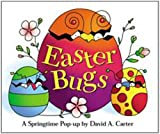 img - for By David A. Carter Easter Bugs : A Springtime Pop-up by David A Carter (Brdbk) book / textbook / text book