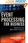 Event Processing for Business: Organi...