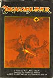 img - for DRAGONSLAYER: A novel by Wayland Drew. Based on the screenplay written by Hal Barwood & Matthew Robbins. book / textbook / text book