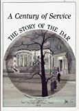 A Century of Service: The Story of the DAR [ILLUSTRATED]