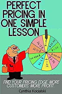 http://www.freeebooksdaily.com/2014/11/perfect-pricing-in-one-simple-lesson-by.html