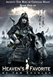 Ascent: The Rise of Chinggis Khan (Heaven's Favorite Book 1)