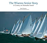 The Wianno Senior Story: A Century on Nantucket Sound