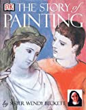 Sister Wendy's Story of Painting (Enhanced and Expanded Edition) (0789468050) by Beckett, Wendy