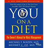 You, on a Diet: The Owner's Manual for Waist Management ~ Michael F. Roizen