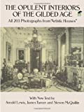 img - for The Opulent Interiors of the Gilded Age: All 203 Photographs from Artistic Houses, with New Text (Dover Architecture) book / textbook / text book