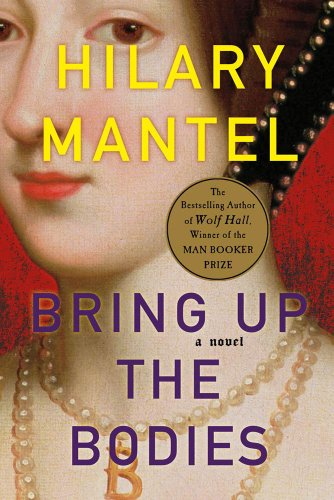 Bring Up the Bodies: A Novel (John Macrae Book)