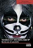 MAKE UP TO BREAK UP Ma vie avec et sans KISS