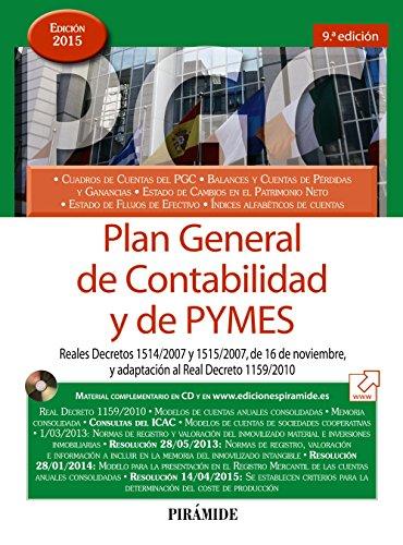 Plan General De Contabilidad Y De Pymes. Reales Decretos 1514/2007 Y 1515/2007 De 16 De Noviembre Y Adaptación Al Real Decreto 1159/2010 (Economía Y Empresa)