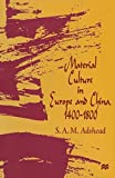 img - for Material Culture in Europe and China, 1400-1800: The Rise of Consumerism by S.A.M. Adshead (2014-01-14) book / textbook / text book